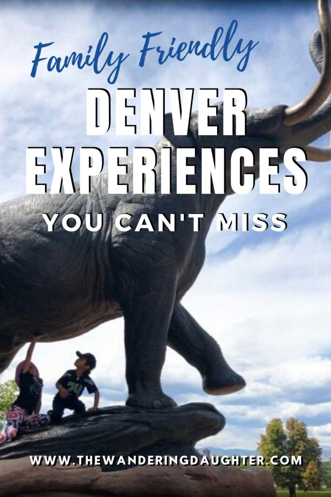 Family Friendly Denver Experiences You Can't Miss | The Wandering Daughter