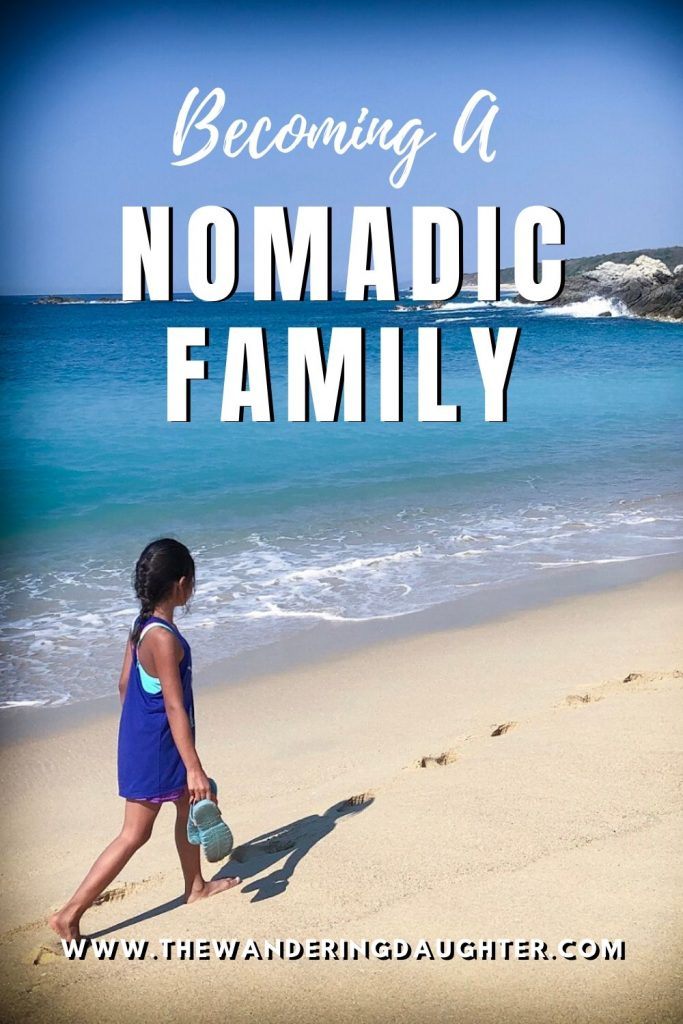 Becoming A Nomadic Family | The Wandering Daughter