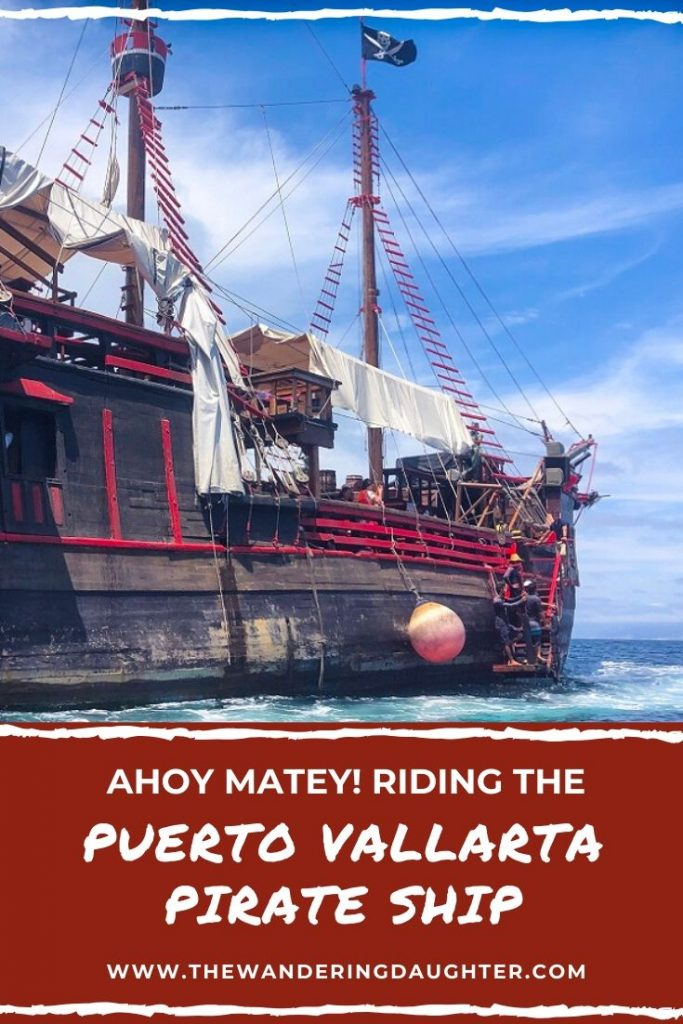 Ahoy Matey! Riding The Puerto Vallarta Pirate Ship | The Wandering Daughter