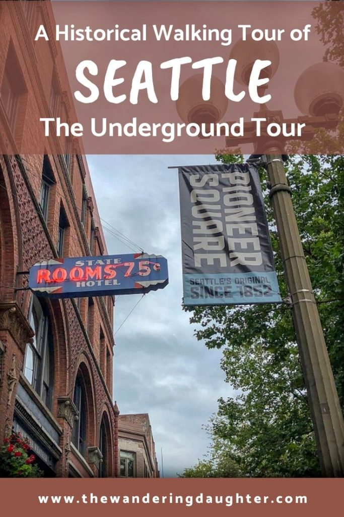 A Historical Walking Tour of Seattle: The Underground Tour | The Wandering Daughter