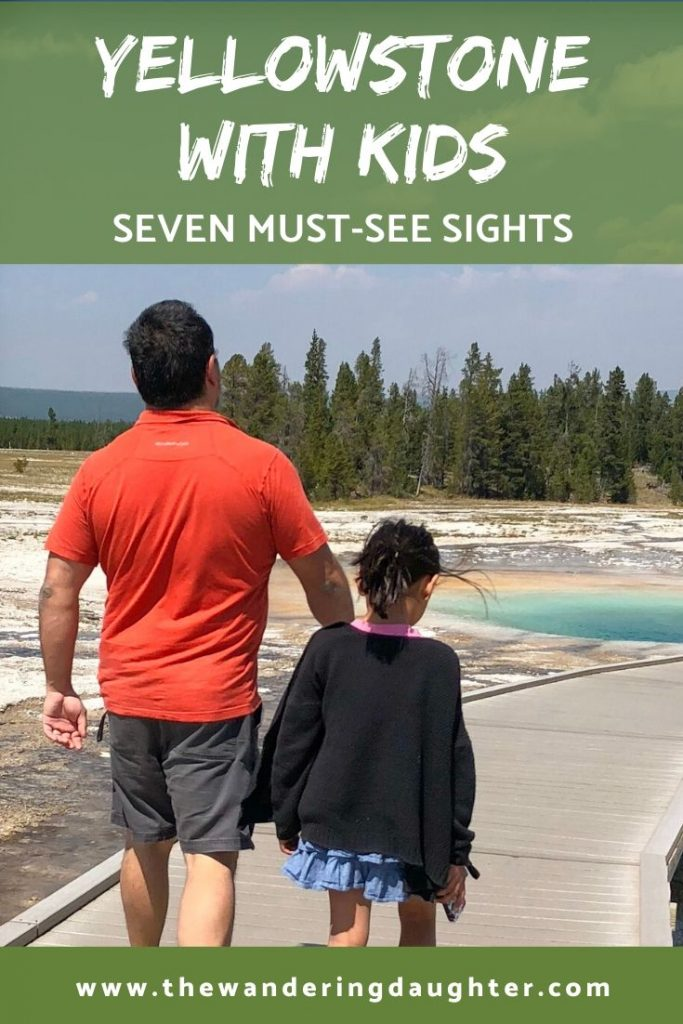 Yellowstone With Kids: Seven Must-See Sights | The Wandering Daughter