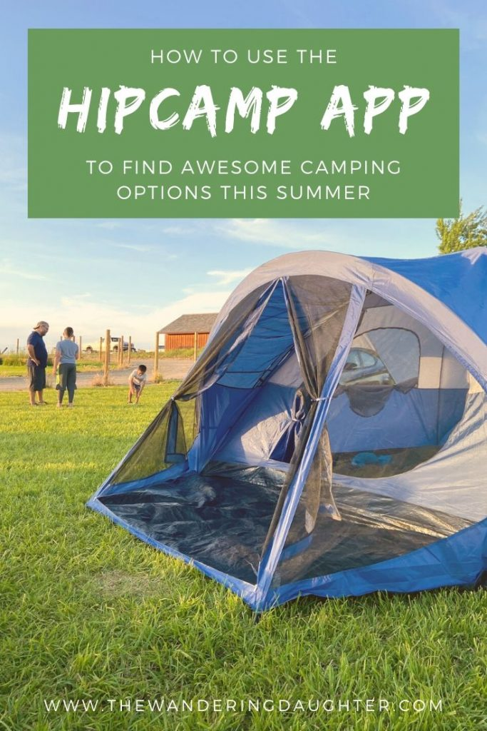 How To Use The Hipcamp App To Find Awesome Camping Options This Summer | The Wandering Daughter